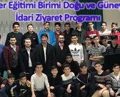 Karakter Eğitimi Birimi Doğu ve Güneydoğu İdari Ziyaret Programı