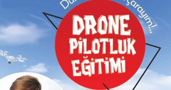 Drone Pilotluk Eğitimi Başlıyor