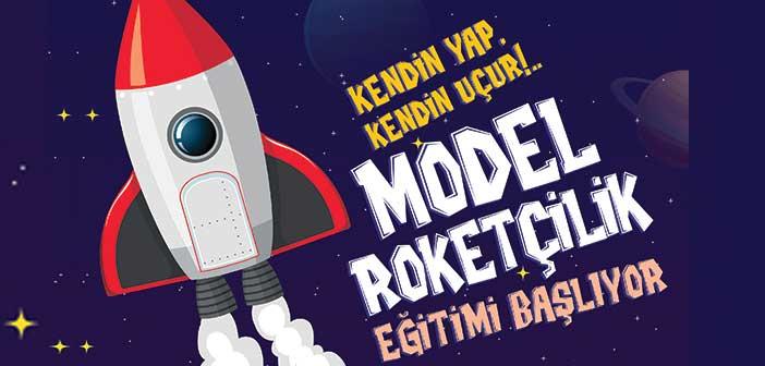 Model Roketçilik Eğitimi Başlıyor